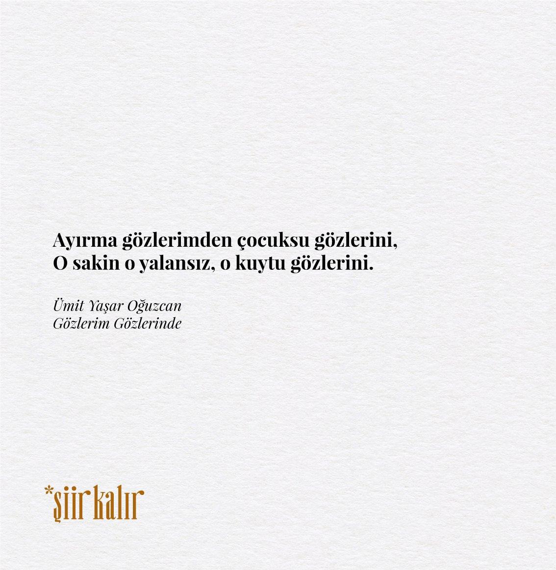 şiir Kalır On Twitter ümit Yaşar Oğuzcan Gözlerim Gözlerinde