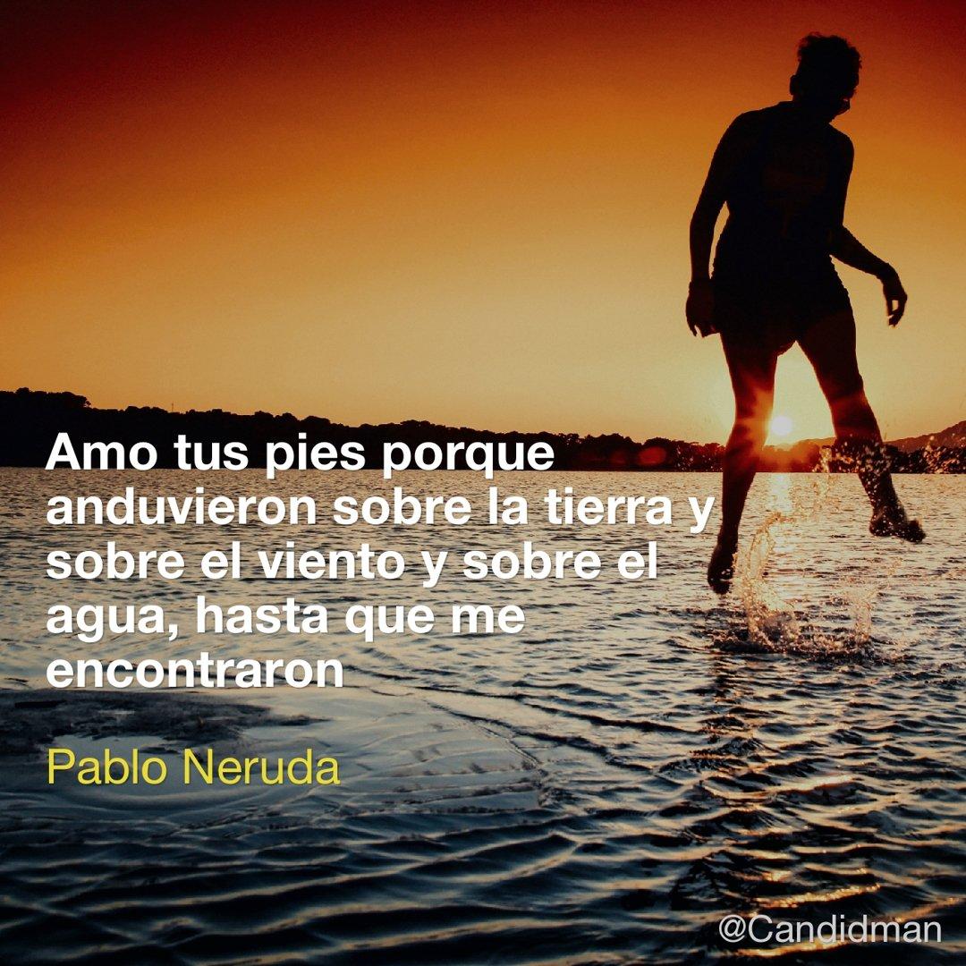 Candidman On Twitter Poemas De Pabloneruda Frasescelebres
