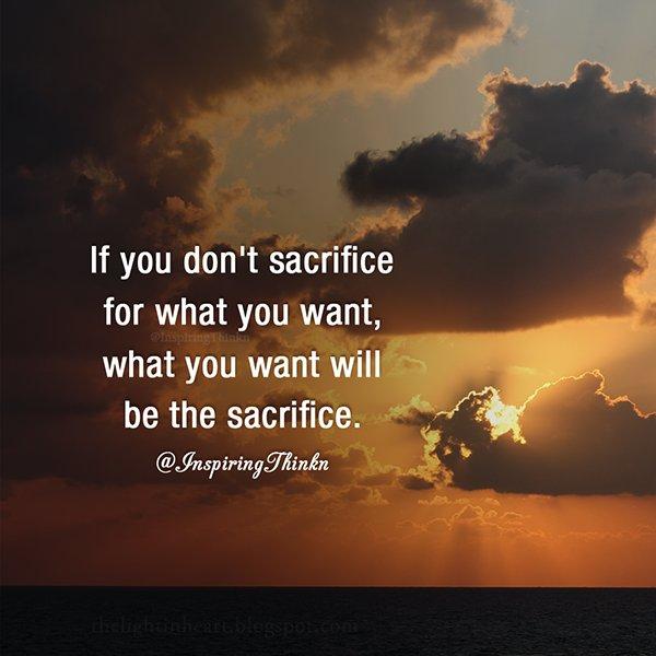 "Sacrifice Status: Roy T. Bennett On Twitter: ""If You Don't Sacrifice For"