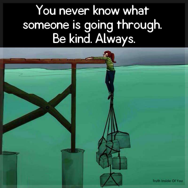 Image result for Be kind to people you have no idea what they are going through