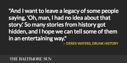 Talking @drunkhistory with Lutherville native Derek Waters.