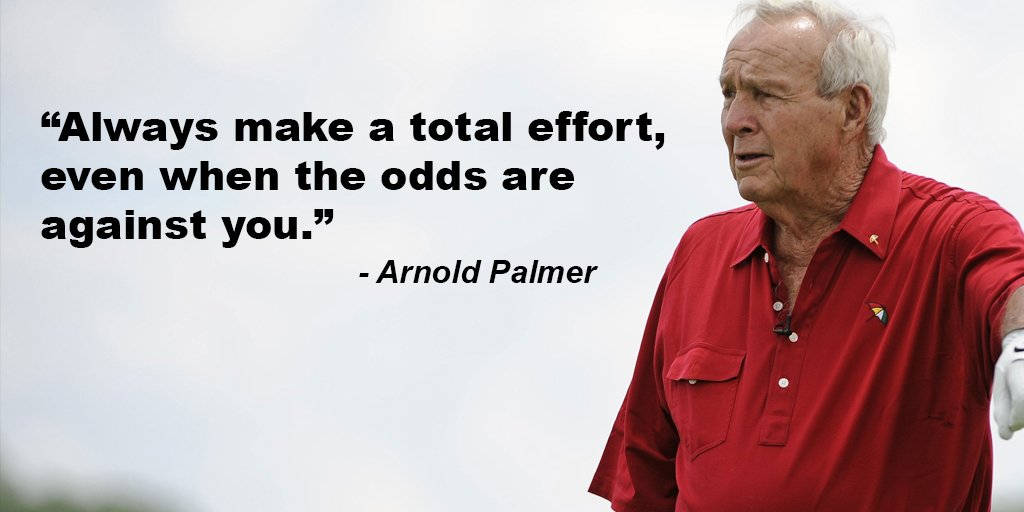 Arnold Palmer Quotes Delectable Tim Fargo On Twitter Always Make A Total Effort Even When The