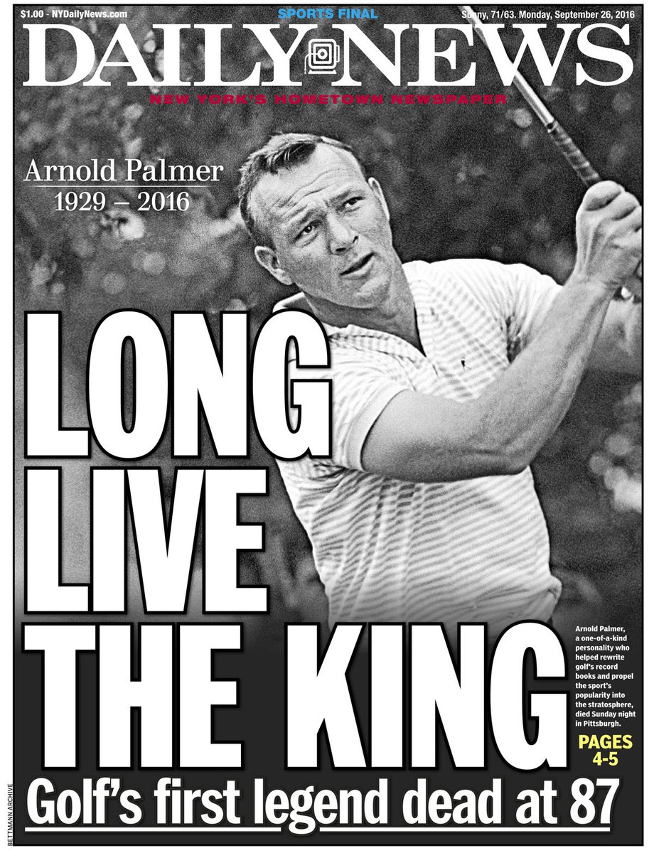 Today's front page: LONG LIVE THE KING - Arnold Palmer, golf's first legend, dead at 87