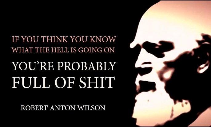 .@ManMadeMoon As always, Robert Anton Wilson has a good daily reminder. https://t.co/FGrdAFADMg