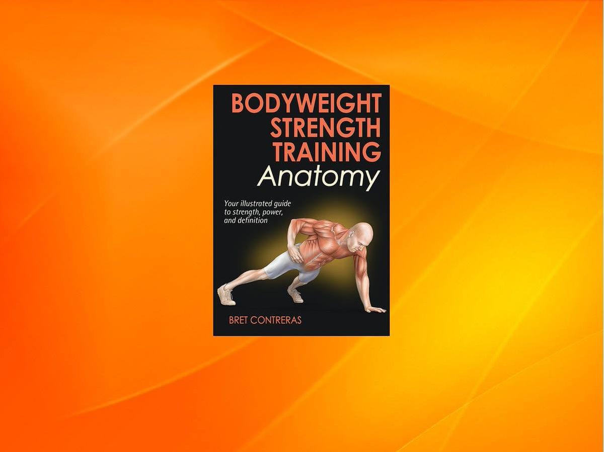 Human Kinetics On Twitter Bodyweight Strength Training Anatomy