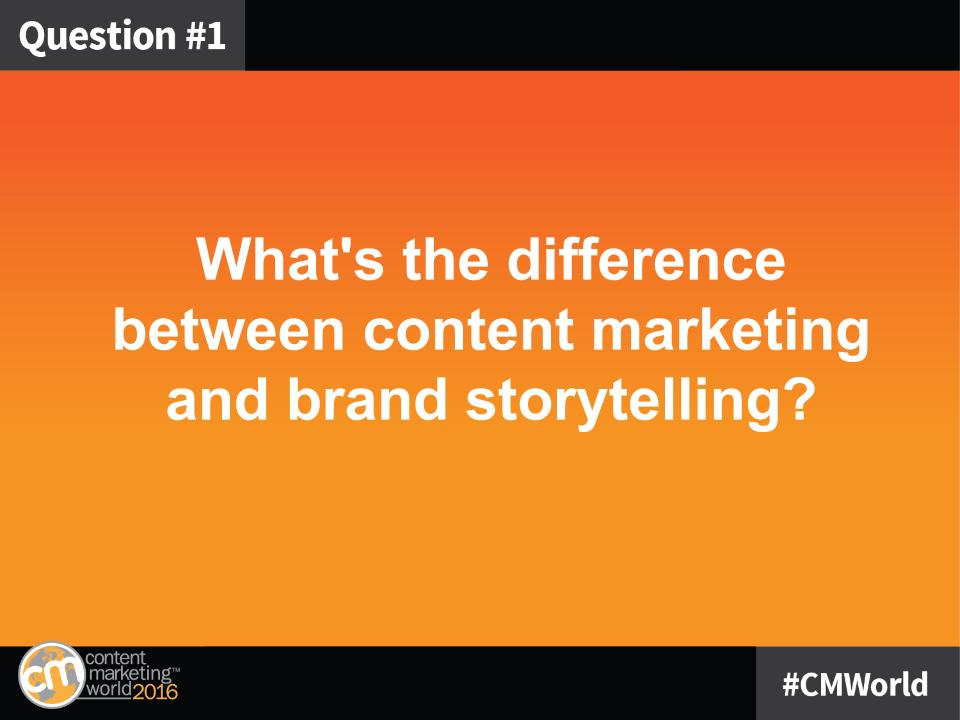 Q1: What's the difference between content marketing and brand storytelling? #CMWorld https://t.co/t0igpnXmnO