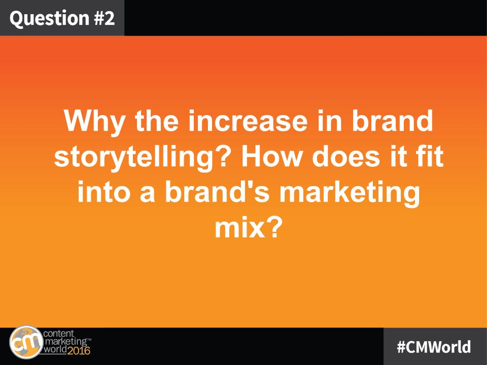 Q2: Why the increase in brand storytelling? How does it fit into a brand's marketing mix? #CMWorld https://t.co/MHEhPAx2Xh