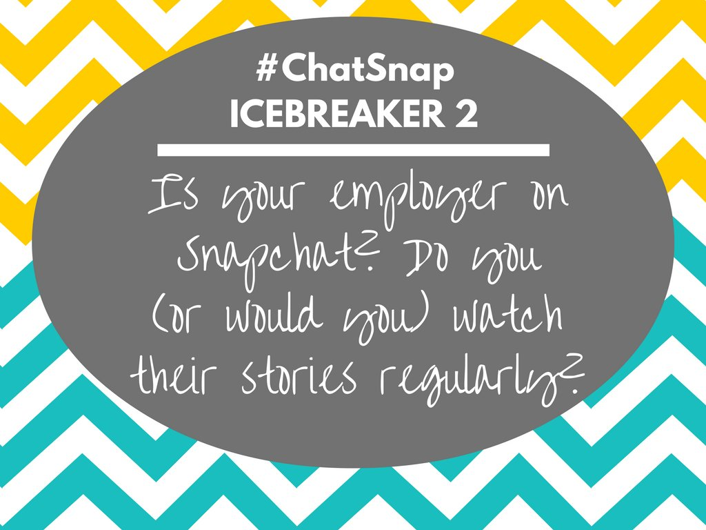 ICEBREAKER 2: Is your employer on Snapchat? Do you (or would you) watch their stories regularly? #chatsnap https://t.co/ljBcFHlExk
