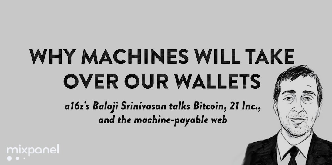 Why machines will take over our wallets: @balajis talks @21 and the machine-payable web.  https://t.co/GA1szJL1r8 https://t.co/uSA66qfWVi