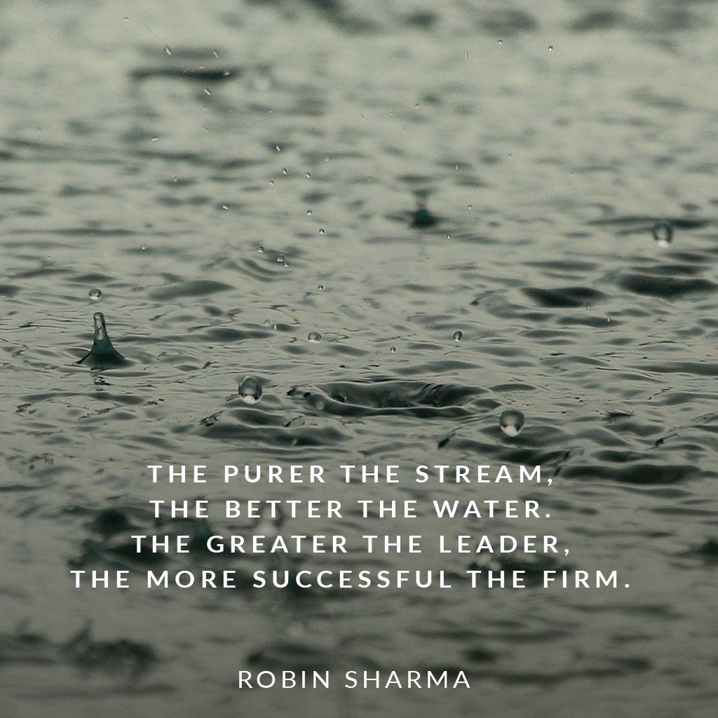 Robin Sharma On Twitter The Purer The Stream The Better The Water