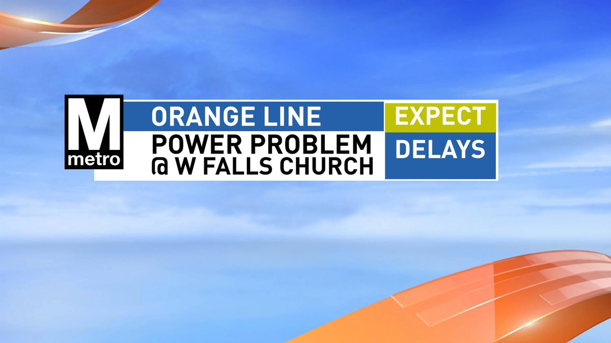 Due to a power problem, Orange Line may have some delays WMATA