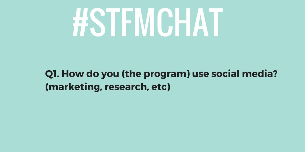 Q1. How do you (the program) use social media? (marketing, research, etc) #stfmchat https://t.co/4zGIcvYXRh