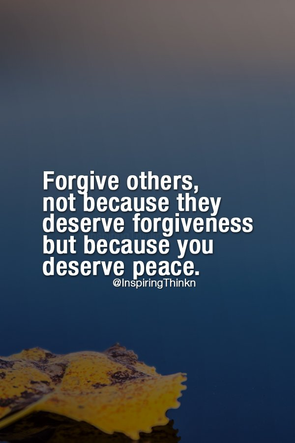 Roy T Bennett On Twitter Forgive Others Not Because They Deserve
