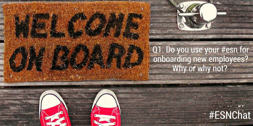 Q1. Do you use your #esn for onboarding new employees? Why or why not?  #ESNchat https://t.co/XXes12n5Lq