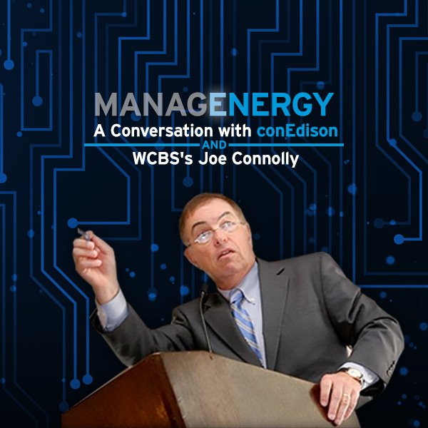 Learn how to Manage Your Energy by tuning into a Conversation with ConEdison & Joe Connolly