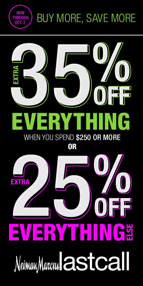 """87aa6b4bc Miromar Outlets ar Twitter: """"Neiman Marcus Last Call Sale: September 28-29:  25% OFF Everything! September 30-October 3: Extra 35% OFF $250+ OR 25% OFF  ..."""