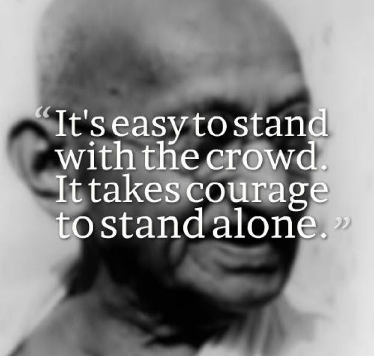 "Gandhi Quotes On Love Ram Mohan Mrai On Twitter ""it Takes Courage To Stand Alone"