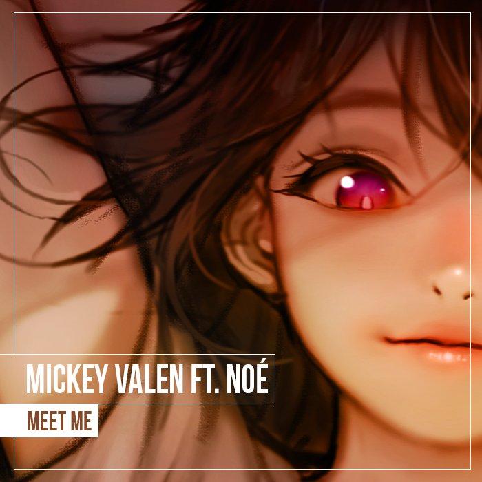 MICKEY VALEN FEAT NOE MEET ME ORIGINAL MIX СКАЧАТЬ БЕСПЛАТНО