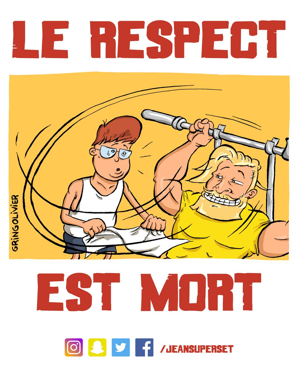 Jean Superset On Twitter Le Respect Est Mort