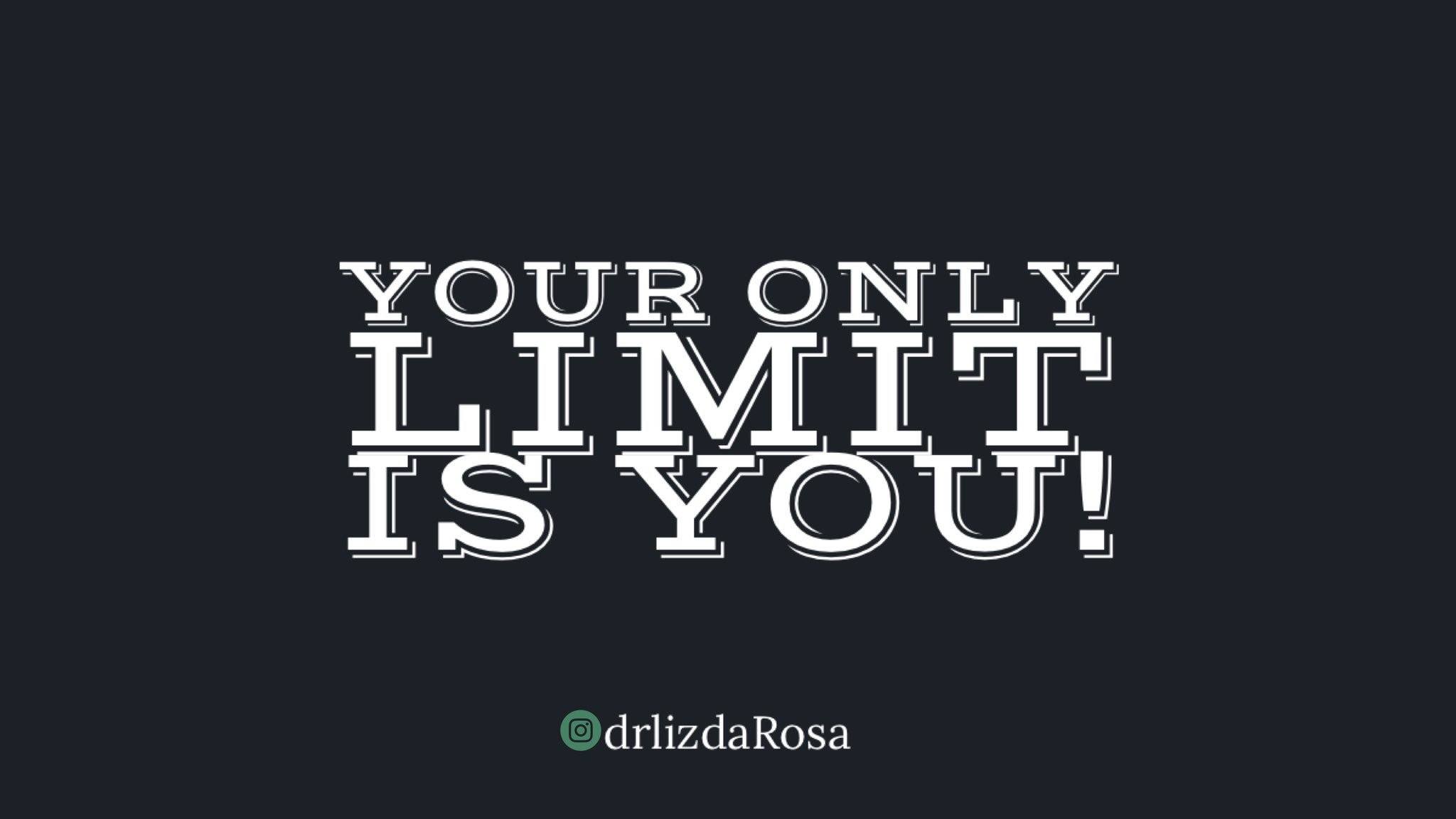 Liz Darosa On Twitter Remember Your Only Limit Is You
