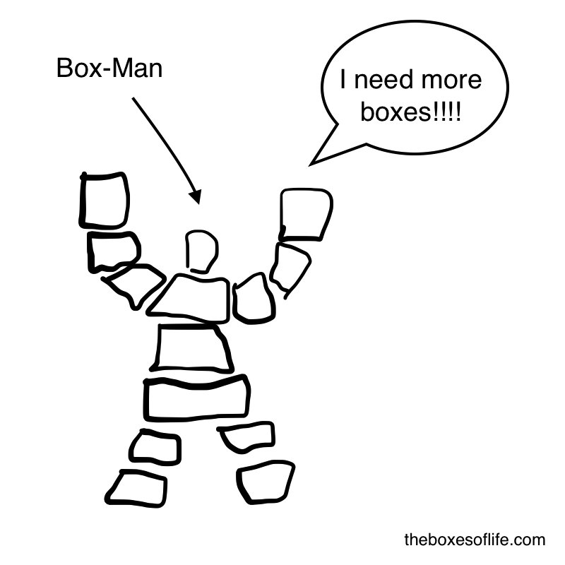 """I need more boxes!"""