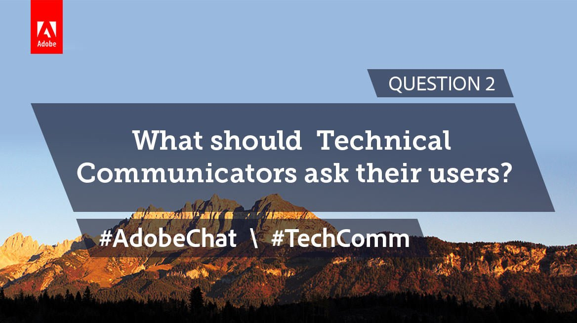 Q2: What should Technical Communicators ask their users? #AdobeChat #TechComm https://t.co/9rZhnQOxXf