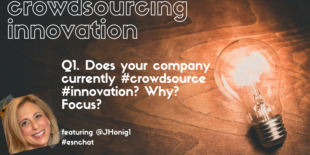 Q1. Does your company currently #crowdsource #innovation? Why? Focus? #ESNchat https://t.co/fRDXZrEzVz