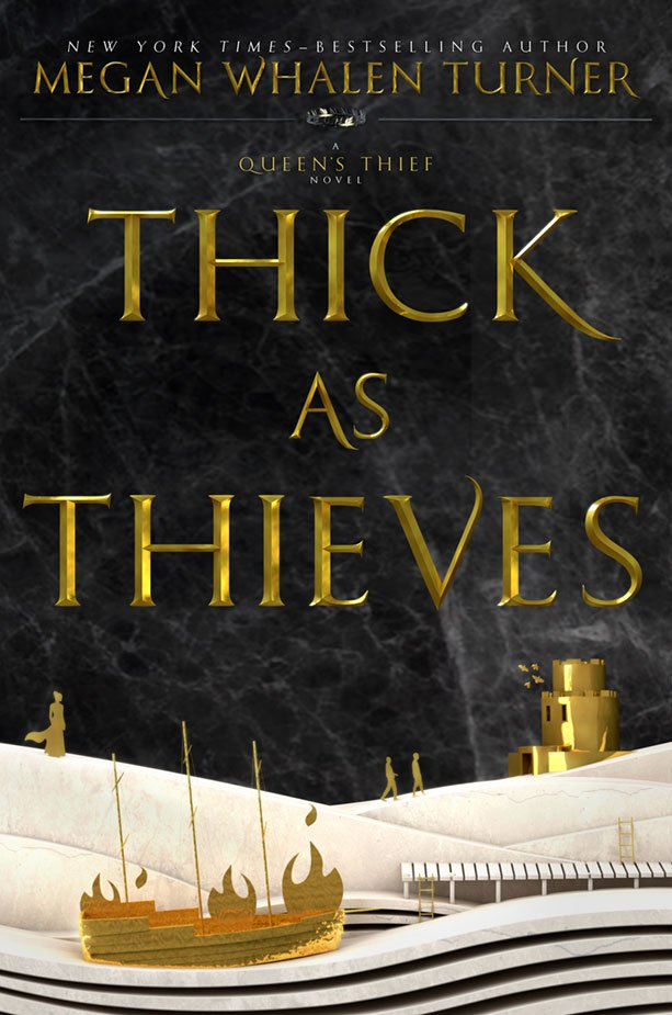 Thick as Thieves by Megan Whalen Turner - on sale May 2017
