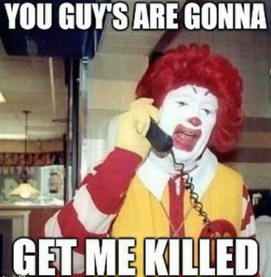 Notkennyrogers On Twitter Saw A Threatening Clown At Lunch Today
