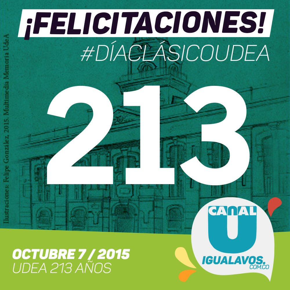 ¡Celebramos orgullosos 213 años de la @UdeA y que sean muchos más! #DíaClásicoUdeA https://t.co/Fq6ZMlRmR4