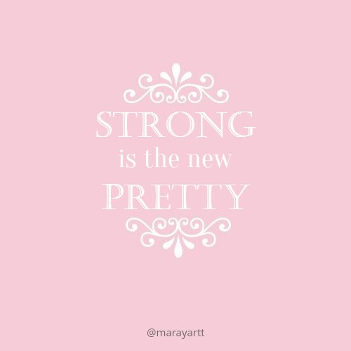 Marayart On Twitter Strong Is The New Pretty Pink Pastel Quote