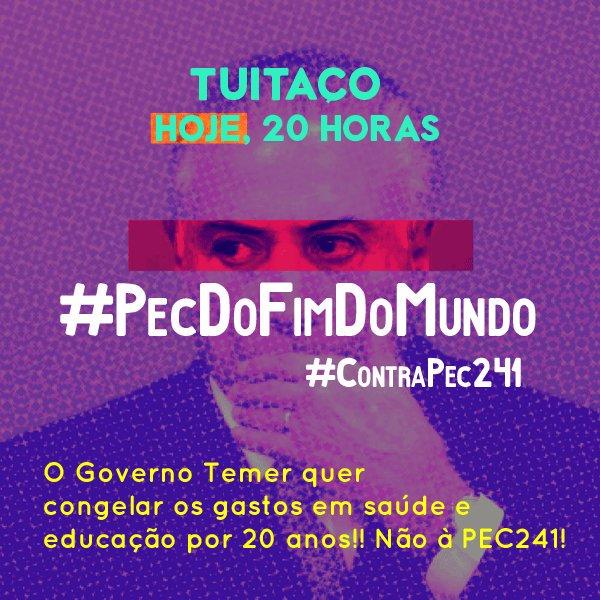 Hoje tem tuitaço, às 20 horas, contra a PEC 241, a #PecDoFimDoMundo. https://t.co/FGZyIQlt1p