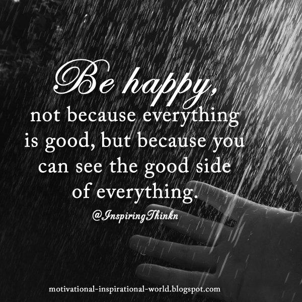 Afbeeldingsresultaat voor be happy not because everything is good