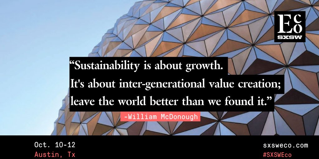 .@billmcdonough on the definition of #sustainability. #SXSWEco https://t.co/PLWrfRWdvE