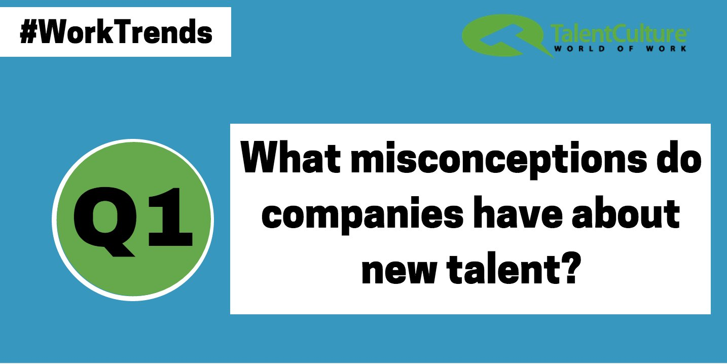 worktrends recap millennial attraction factors talentculture q1 what misconceptions do companies have about new talent worktrends