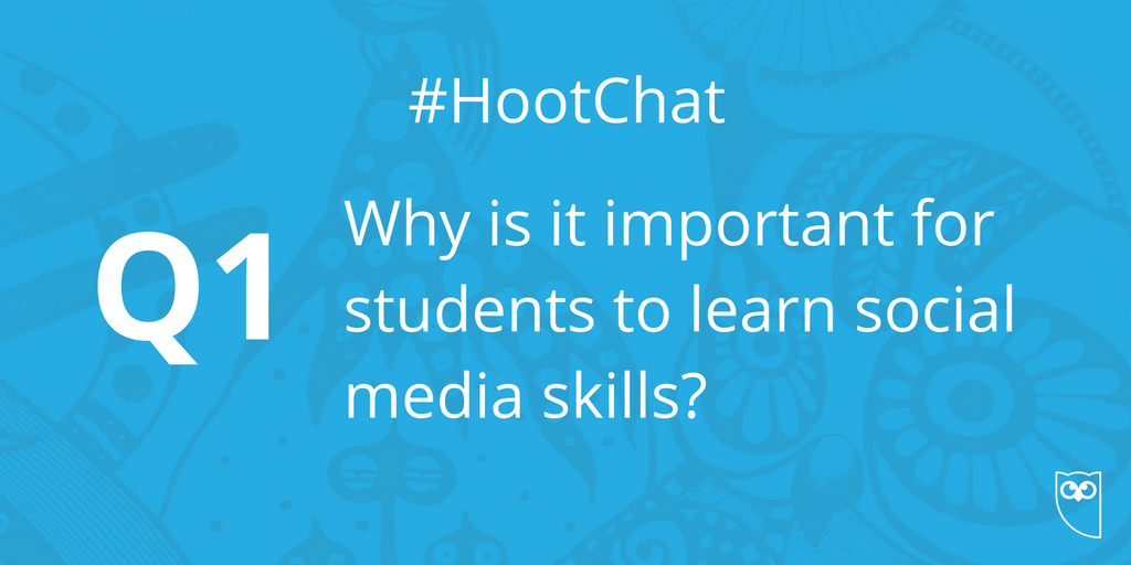 Q1: Why is it important for students to learn social media skills? #HootChat https://t.co/7Wzcf6bcbw