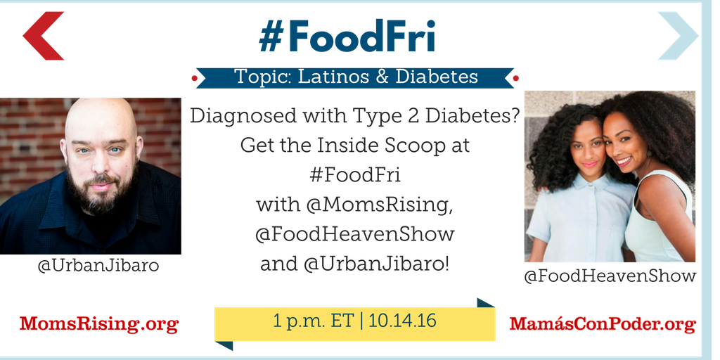 Thumbnail for #FoodFri: #Latinos and #Diabetes with @MomsRising @FoodHeavenShow @UrbanJibaro