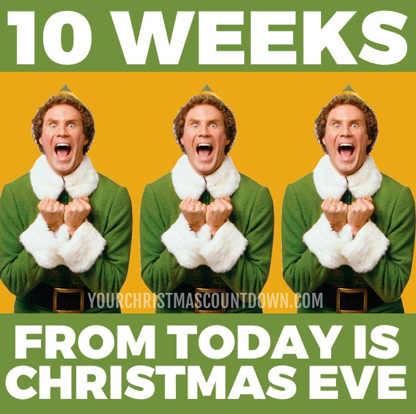 Until Christmas 10 Weeks Till Christmas.Your Christmas Countdown On Twitter 10 Weeks From Today Is