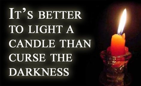 Image result for It is better to light a candle than curse the darkness gif