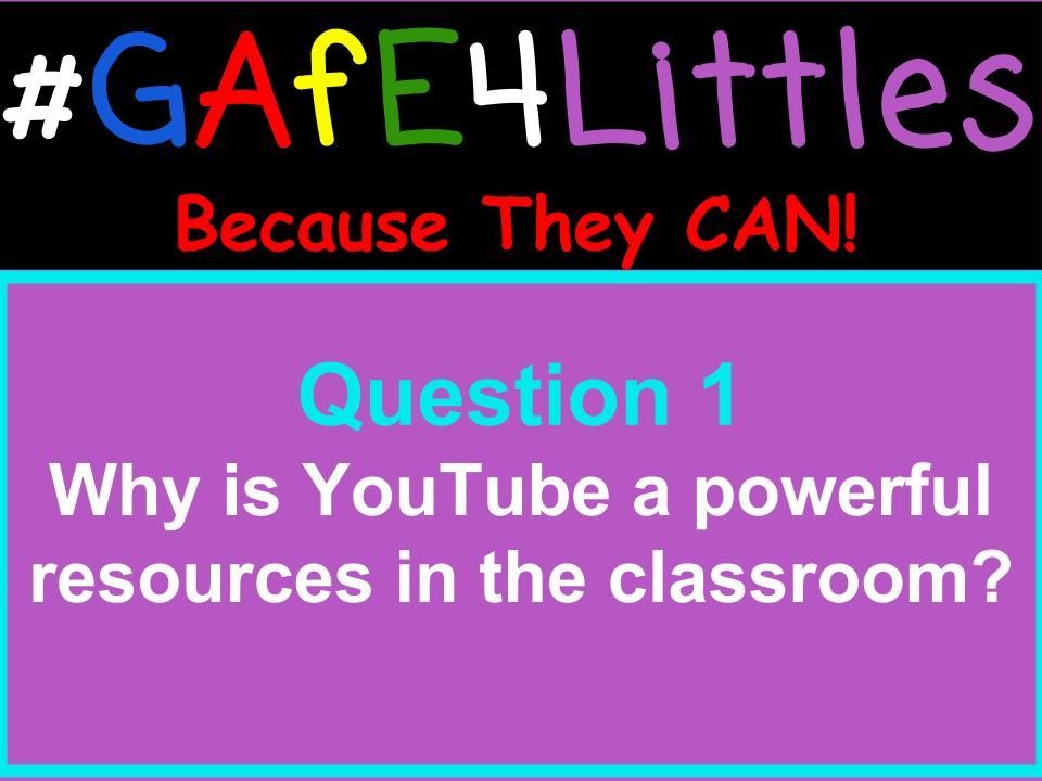 Q1 Why is YouTube a powerful resource in the classroom?  #gafe4littles https://t.co/iXXV5zDxvU