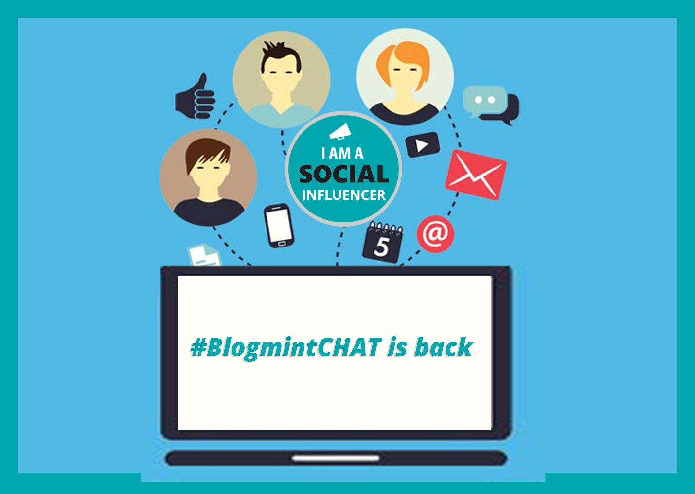 Time to Interact and Improve! #BlogmintCHAT is back. Stay tuned for more updates. #InfluencerMarketing #TwitterChat https://t.co/S4P3wt71Ic