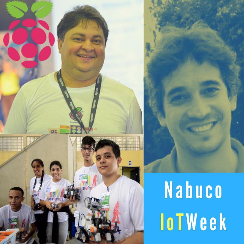 Dia4 #nabucoIoTWeek recebe 3 feras: Janael Martins + Hatus Viana + Prof Alberto Sales e alunos da escola de ref Lucilo Avila @FNabuco