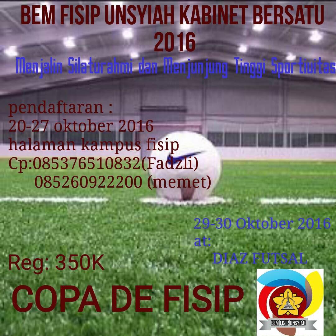 Bemfisipunsyiah On Twitter Copa De Fisip Untuk Seluruh Warga Fisip Unsyiah Di Segala Penjuru Jurusan Daftarkan Tim Futsal Mu Segera