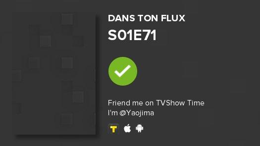 I&#39;ve just watched episode S01E71 of Dans ton flux! #danstonflux   http://www. tvshowtime.com/show/291236/ep isode/5802651?ref=9f825d11d1f9004e44bce62e5ca84420 &nbsp; … <br>http://pic.twitter.com/8prZF7eMeo