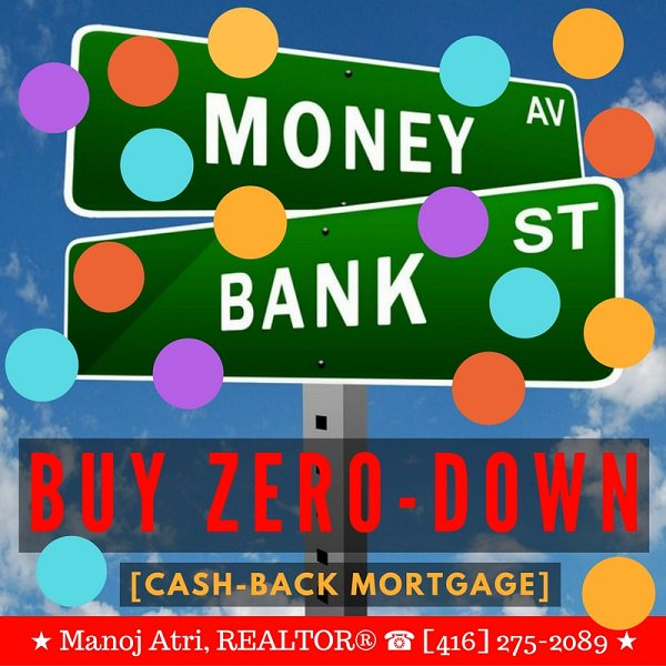 Buy Zero Down with Cash Back Mortgage.