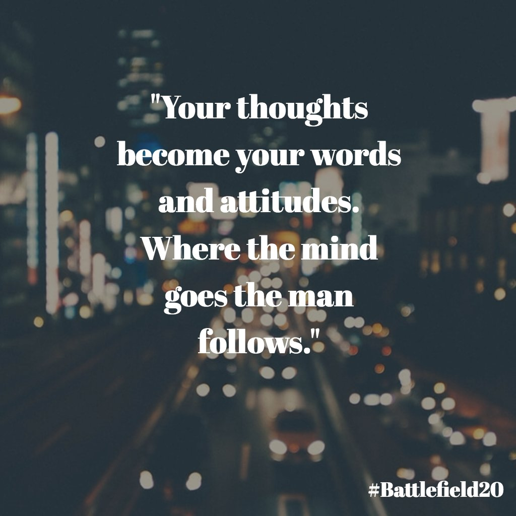 Your Thoughts Become Your Words And Attitudes Where The Mind Goes