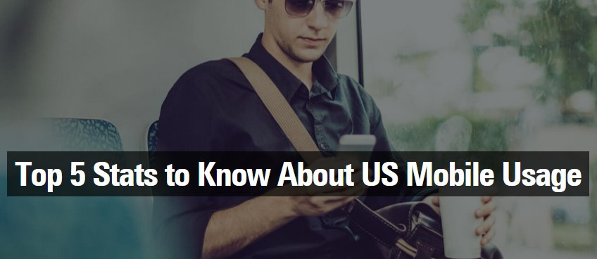 Here are the top 5 stats about US #mobile usage you need to know: https://t.co/7QjMgdyLFV https://t.co/rrkPVr38Bk