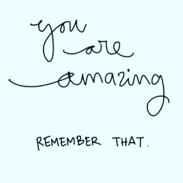 You are amazing. Remember that! https://t.co/TzMxQn6Ckj