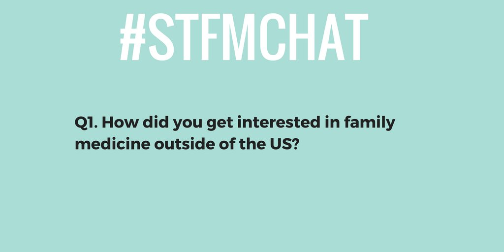OK, this ? is for Kyle and our #stfmchat participants as well. How did you get interested in #familymedicine outside the US? #fmrevolution https://t.co/LHEtC1hLsy