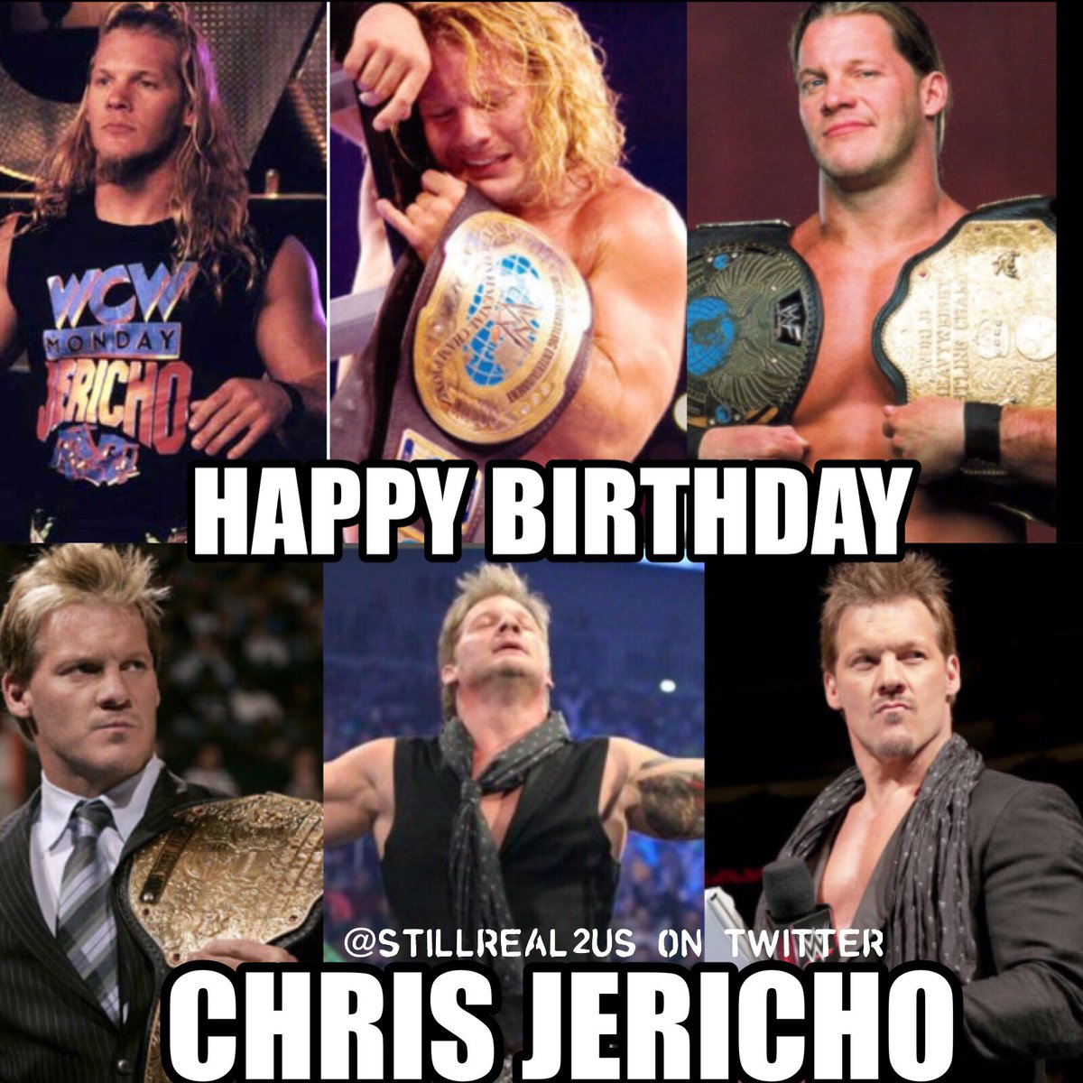 Still Real To Us On Twitter Happy Birthday To Chris Jericho